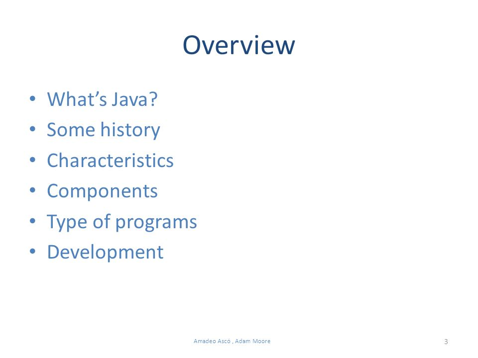 3 Amadeo Ascó, Adam Moore Overview Whats Java.