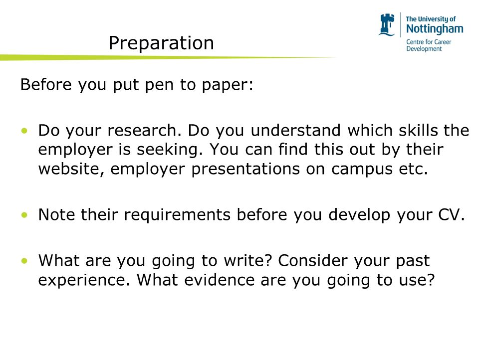 Preparation Before you put pen to paper: Do your research.