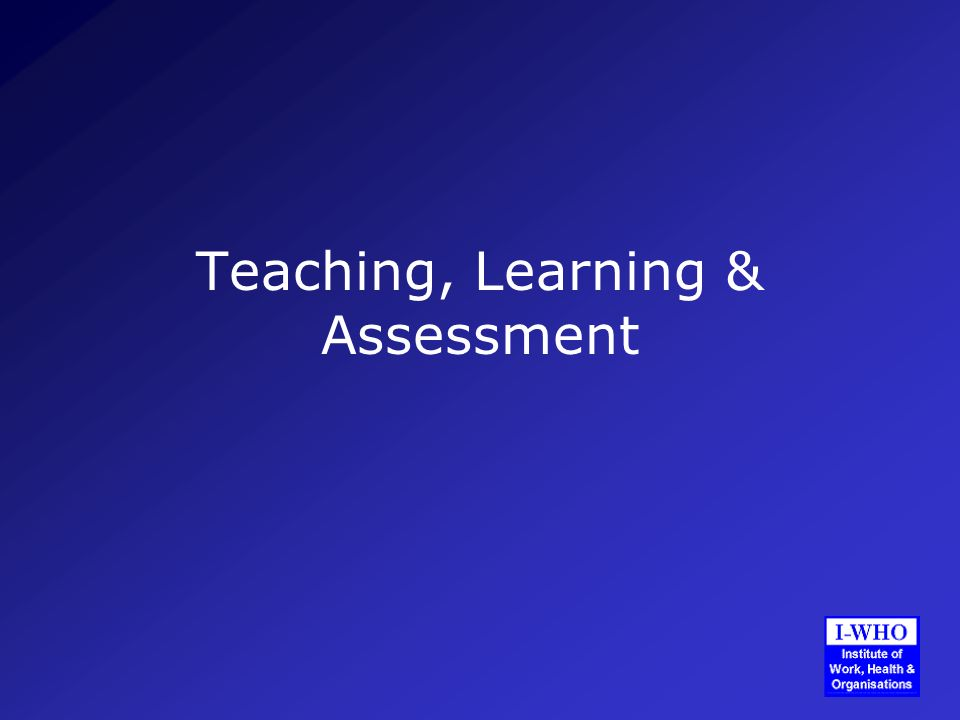 Teaching, Learning & Assessment