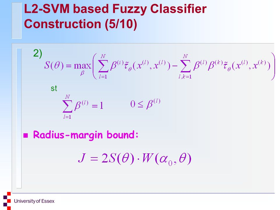 L2-SVM based Fuzzy Classifier Construction (5/10) 2) st n Radius-margin bound: