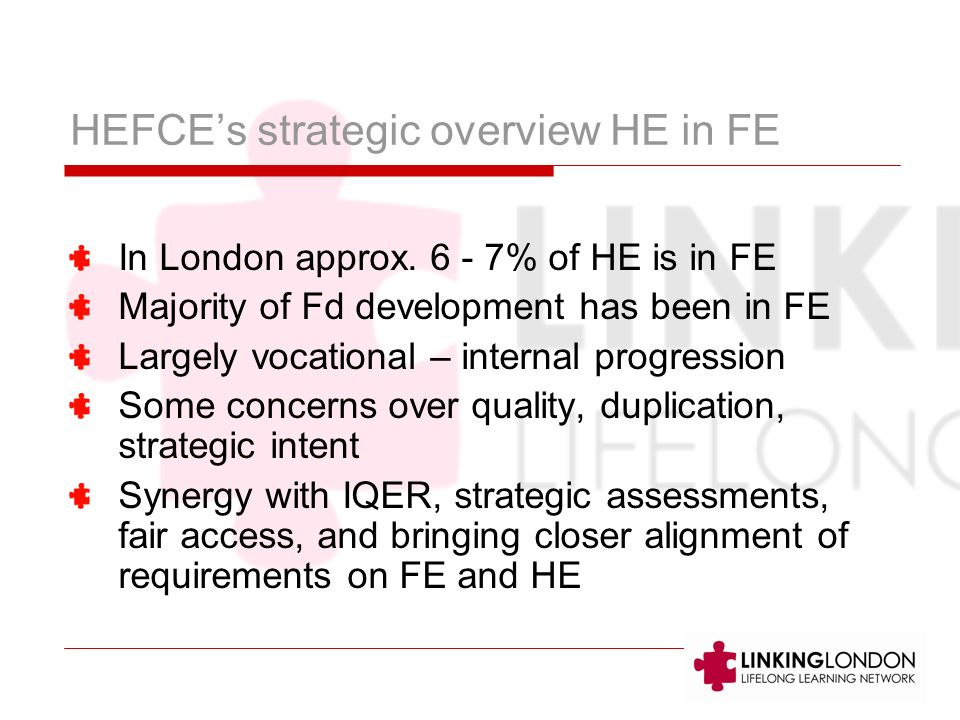 HEFCEs strategic overview HE in FE In London approx.