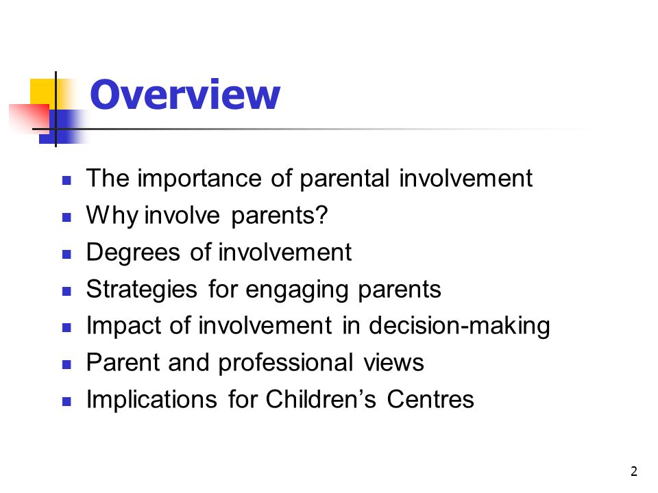 2 The importance of parental involvement Why involve parents.