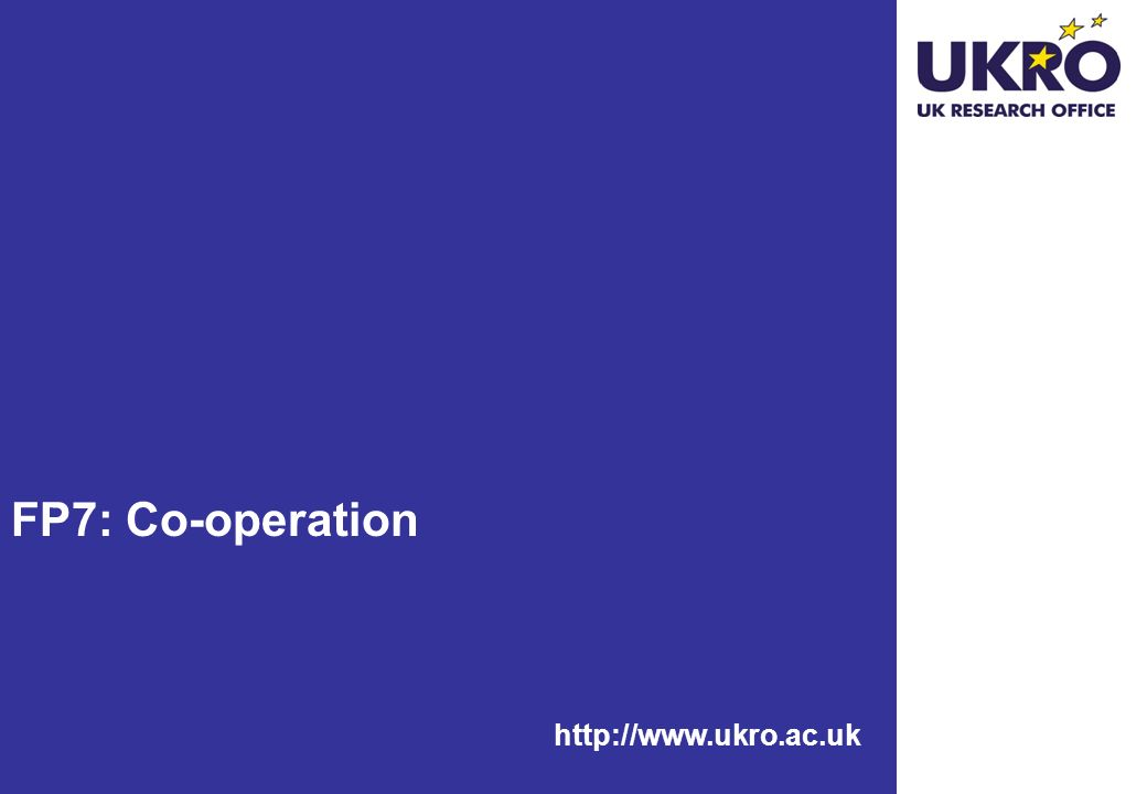 http://www.ukro.ac.uk FP7: Co-operation