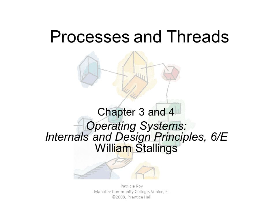 Processes And Threads Chapter 3 And 4 Operating Systems Internals