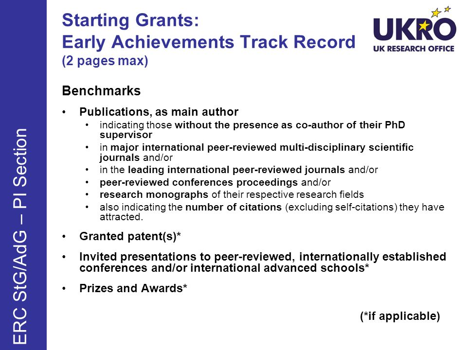Starting Grants: Early Achievements Track Record (2 pages max) Benchmarks Publications, as main author indicating those without the presence as co-author of their PhD supervisor in major international peer-reviewed multi-disciplinary scientific journals and/or in the leading international peer-reviewed journals and/or peer-reviewed conferences proceedings and/or research monographs of their respective research fields also indicating the number of citations (excluding self-citations) they have attracted.