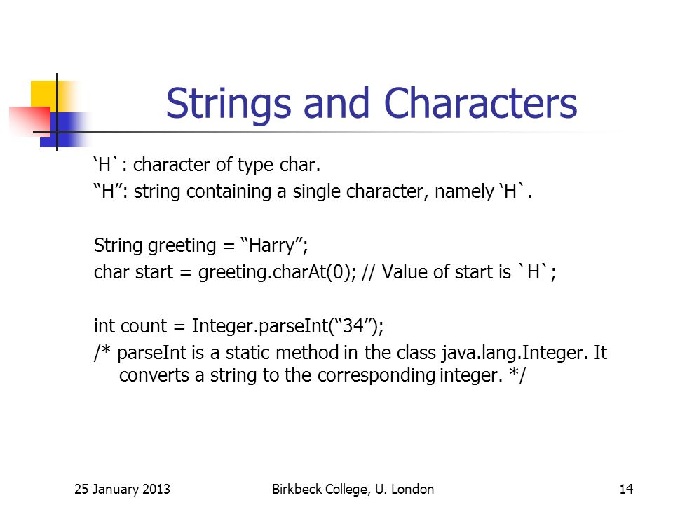 Strings and Characters H`: character of type char.