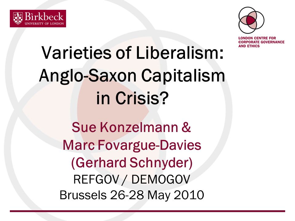 Varieties of Liberalism: Anglo-Saxon Capitalism in Crisis.