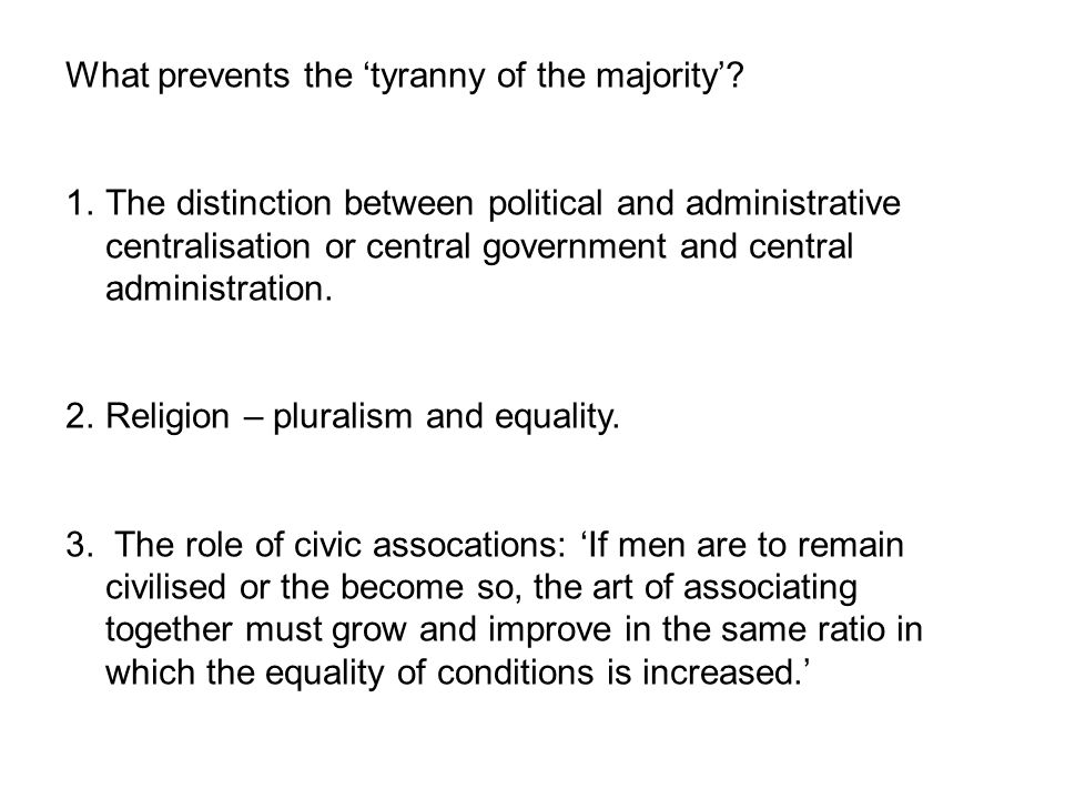 What prevents the tyranny of the majority.