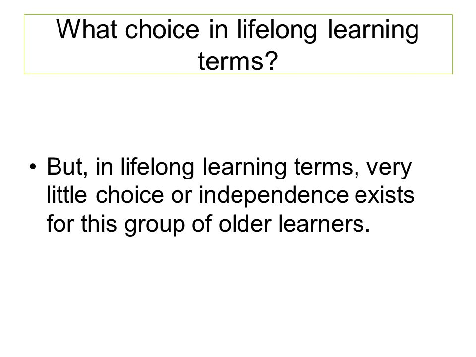 What choice in lifelong learning terms.