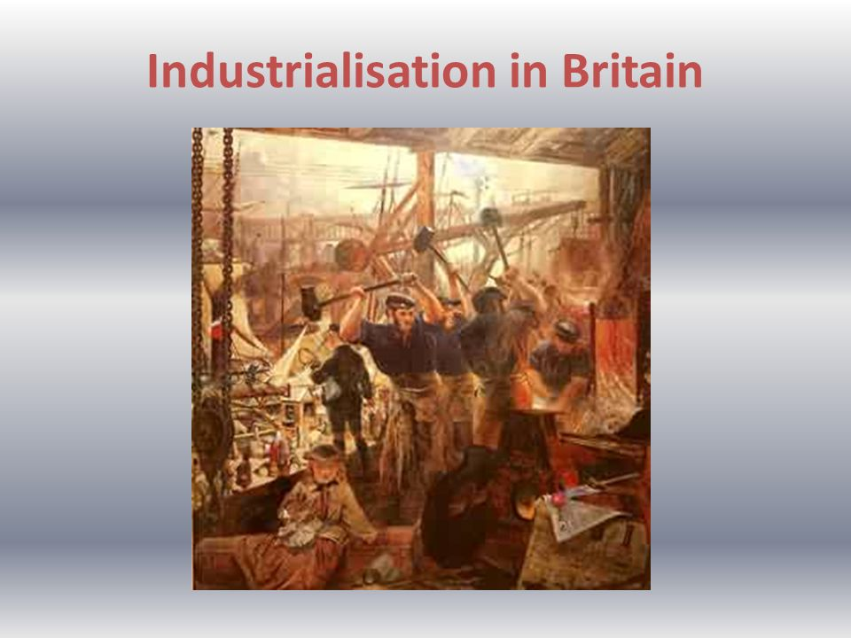 Industrialisation in Britain
