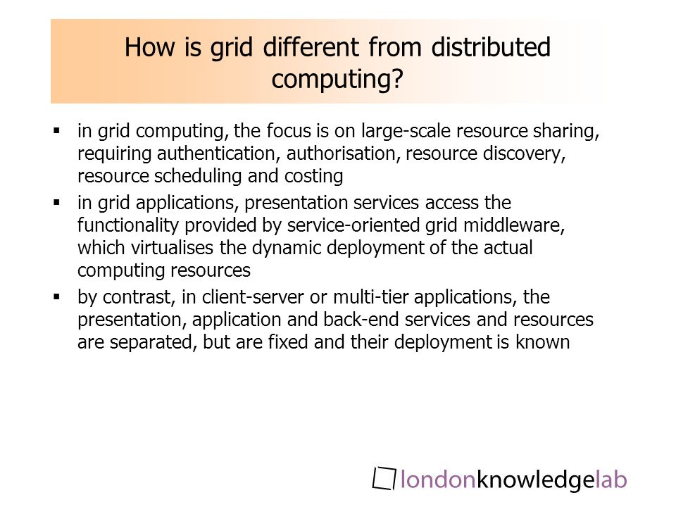 How is grid different from distributed computing.