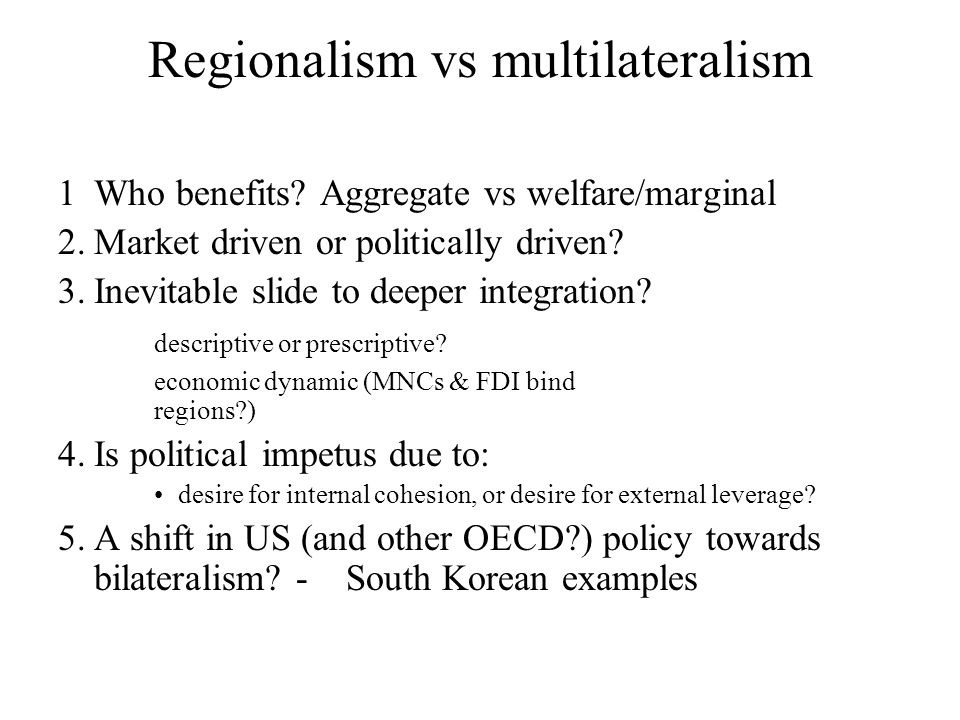 Regionalism vs multilateralism 1Who benefits.