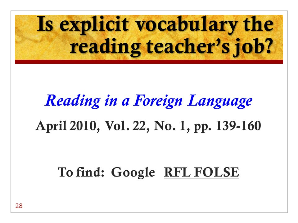 Is explicit vocabulary the reading teachers job. Reading in a Foreign Language April 2010, Vol.
