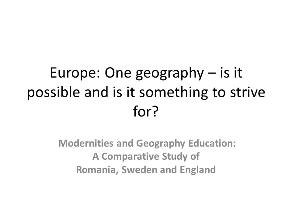 Europe: One geography – is it possible and is it something to strive for.