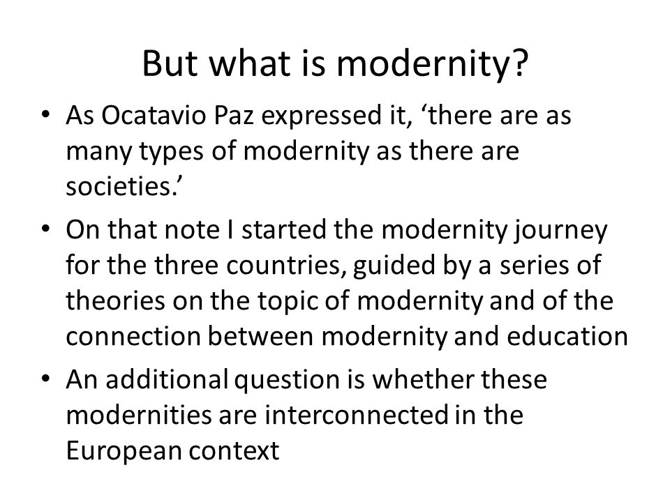 But what is modernity.