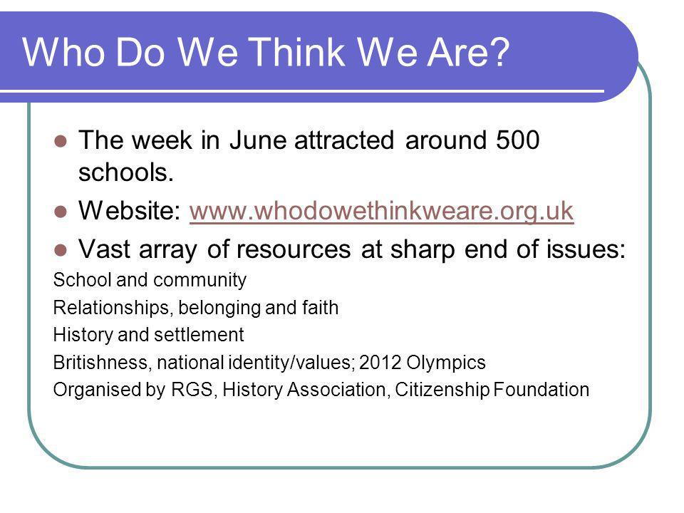 Who Do We Think We Are. The week in June attracted around 500 schools.