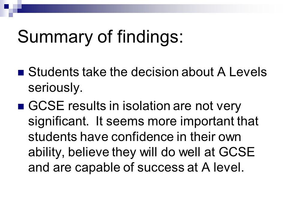 Summary of findings: Students take the decision about A Levels seriously.