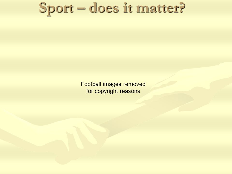 Sport – does it matter Football images removed for copyright reasons