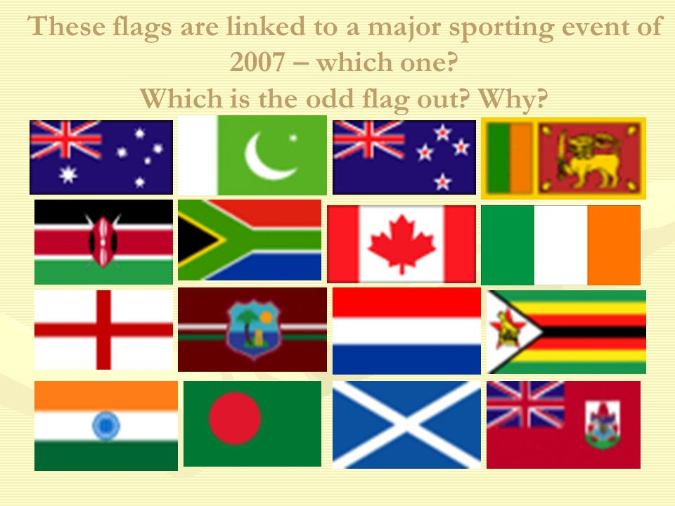 These flags are linked to a major sporting event of 2007 – which one.