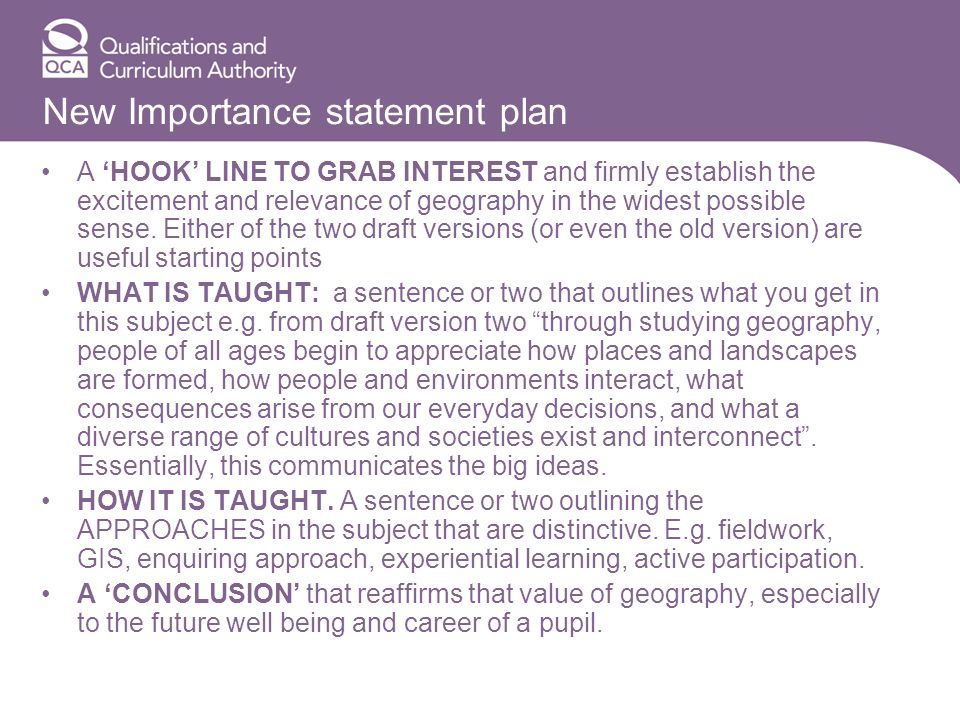 New Importance statement plan A HOOK LINE TO GRAB INTEREST and firmly establish the excitement and relevance of geography in the widest possible sense.