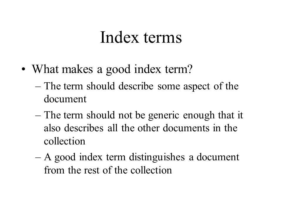 Index terms What makes a good index term.