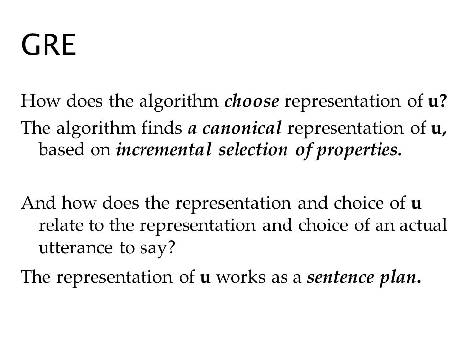 GRE How does the algorithm choose representation of u.