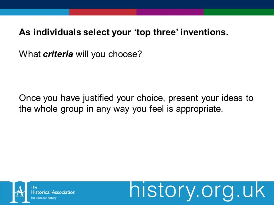 As individuals select your top three inventions. What criteria will you choose.
