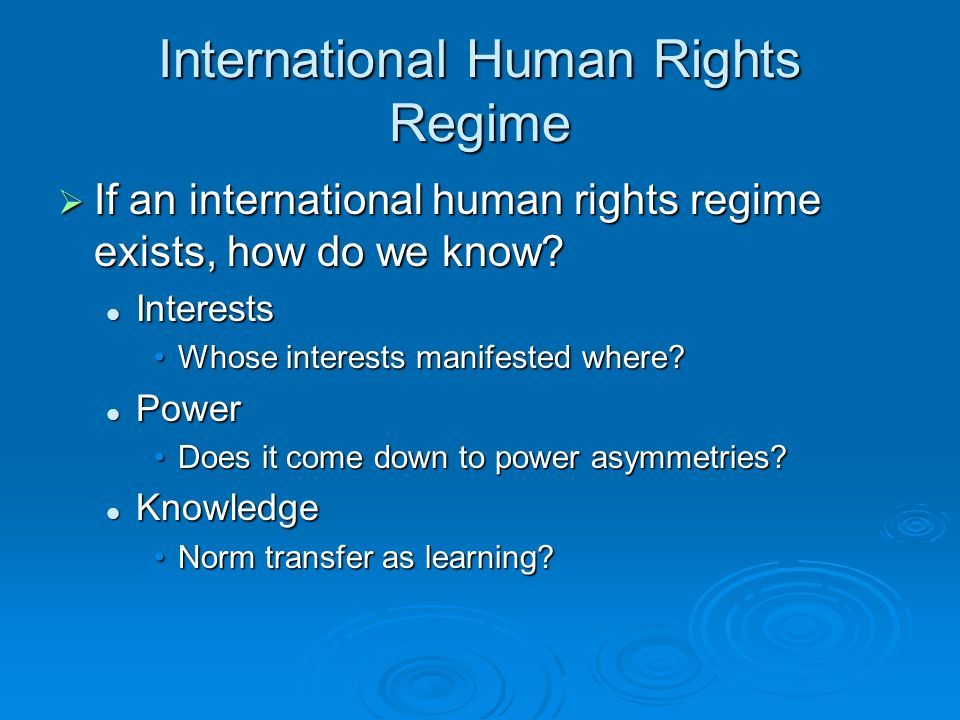 International Human Rights Regime If an international human rights regime exists, how do we know.