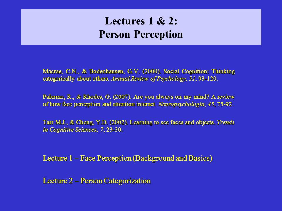 Lectures 1 & 2: Person Perception Macrae, C.N., & Bodenhausen, G.V.