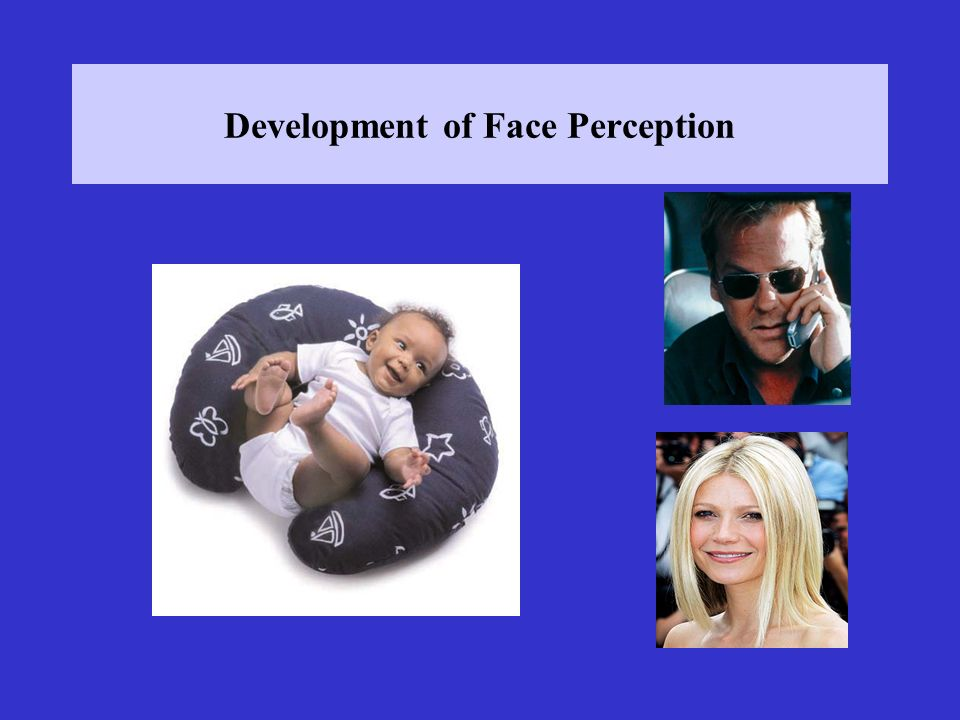 Development of Face Perception