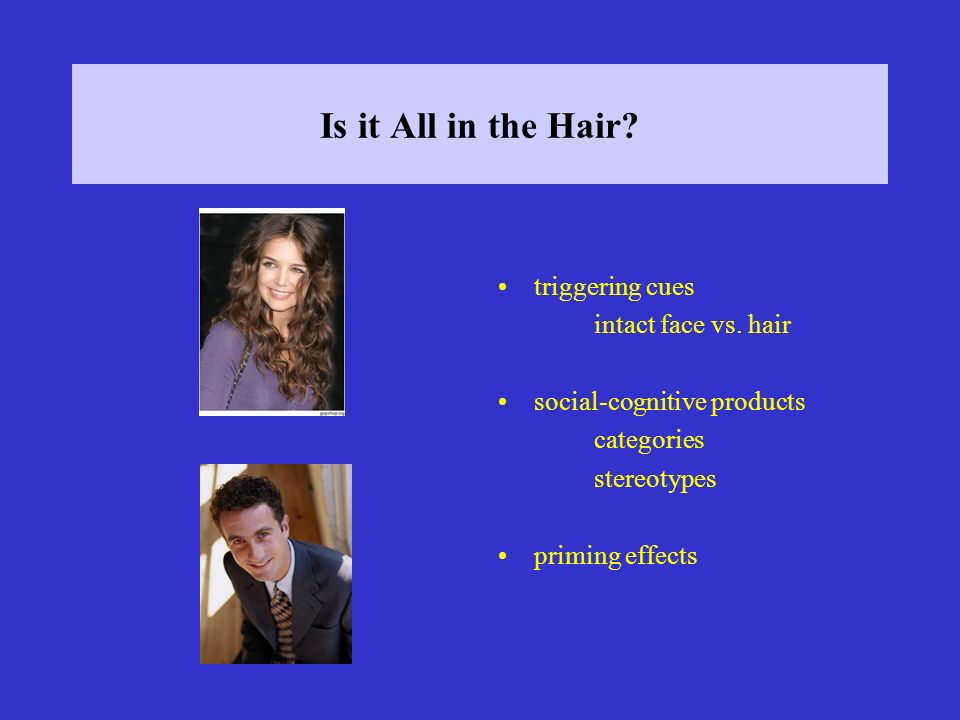 Is it All in the Hair. triggering cues intact face vs.