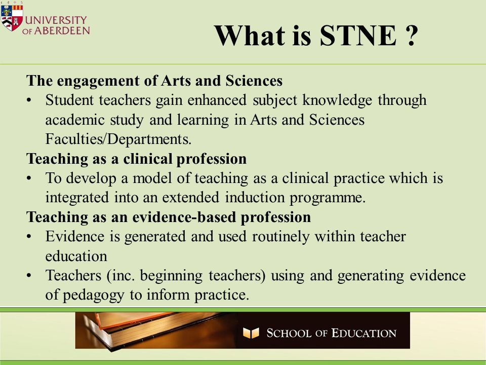 The engagement of Arts and Sciences Student teachers gain enhanced subject knowledge through academic study and learning in Arts and Sciences Faculties/Departments.