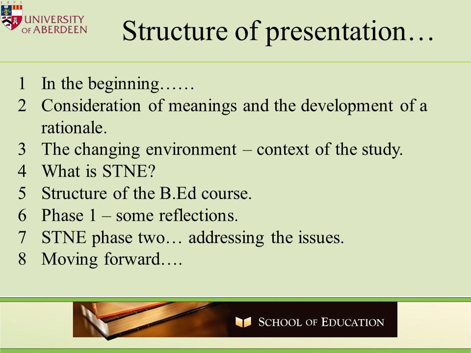 Structure of presentation… 1In the beginning…… 2Consideration of meanings and the development of a rationale.