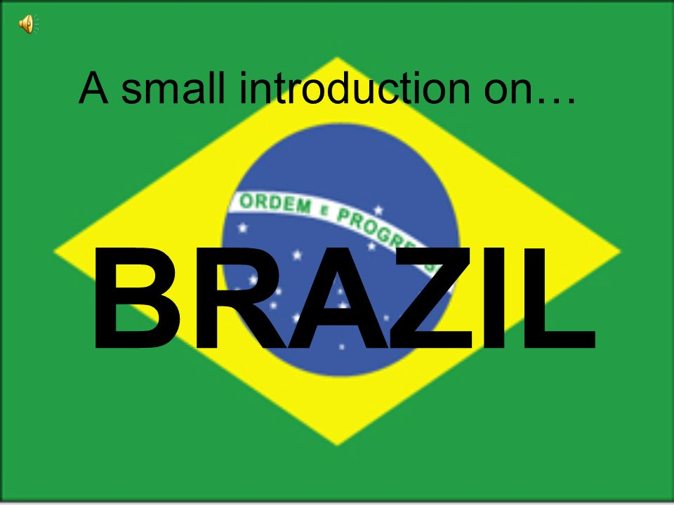 A small introduction on… BRAZIL