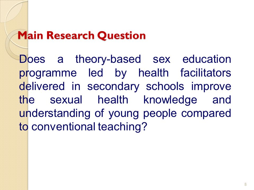 Does a theory-based sex education programme led by health facilitators delivered in secondary schools improve the sexual health knowledge and understanding of young people compared to conventional teaching.