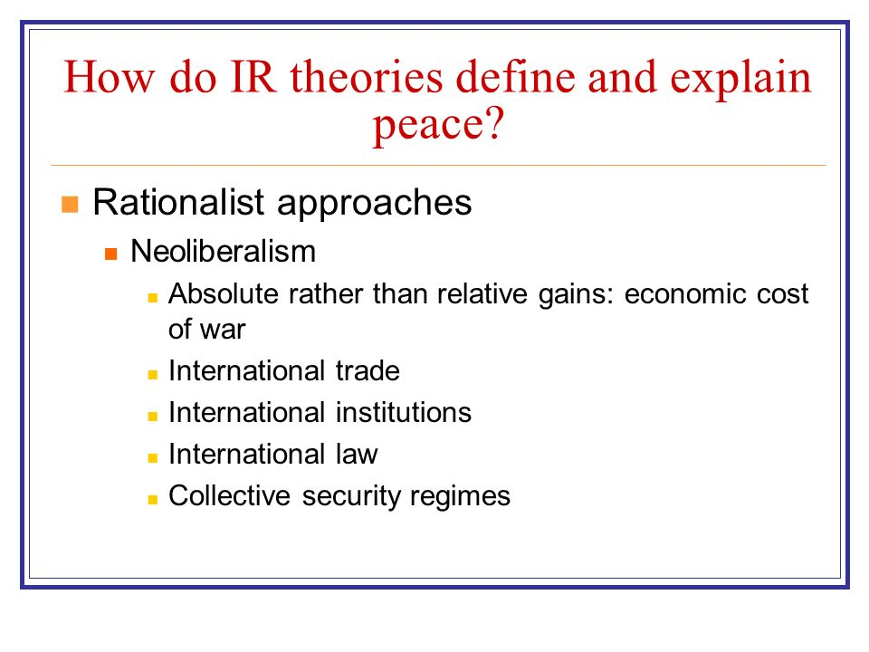 How do IR theories define and explain peace.