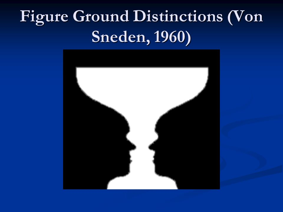Figure Ground Distinctions (Von Sneden, 1960)