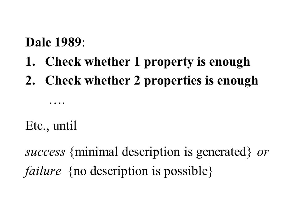 Dale 1989: 1.Check whether 1 property is enough 2.Check whether 2 properties is enough ….