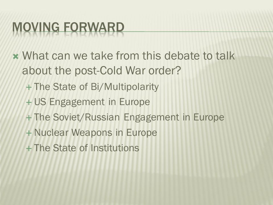 What can we take from this debate to talk about the post-Cold War order.