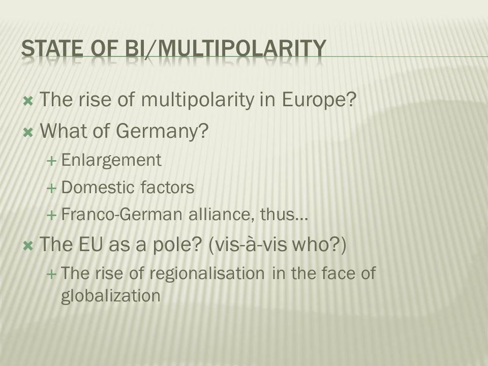 The rise of multipolarity in Europe. What of Germany.