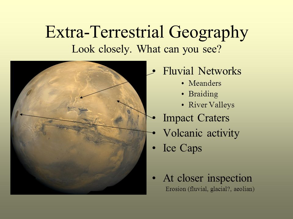 Extra-Terrestrial Geography Look closely. What can you see.