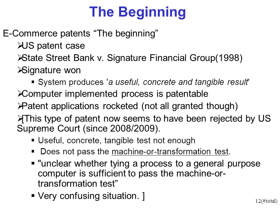 12(#total) The Beginning E-Commerce patents The beginning US patent case State Street Bank v.