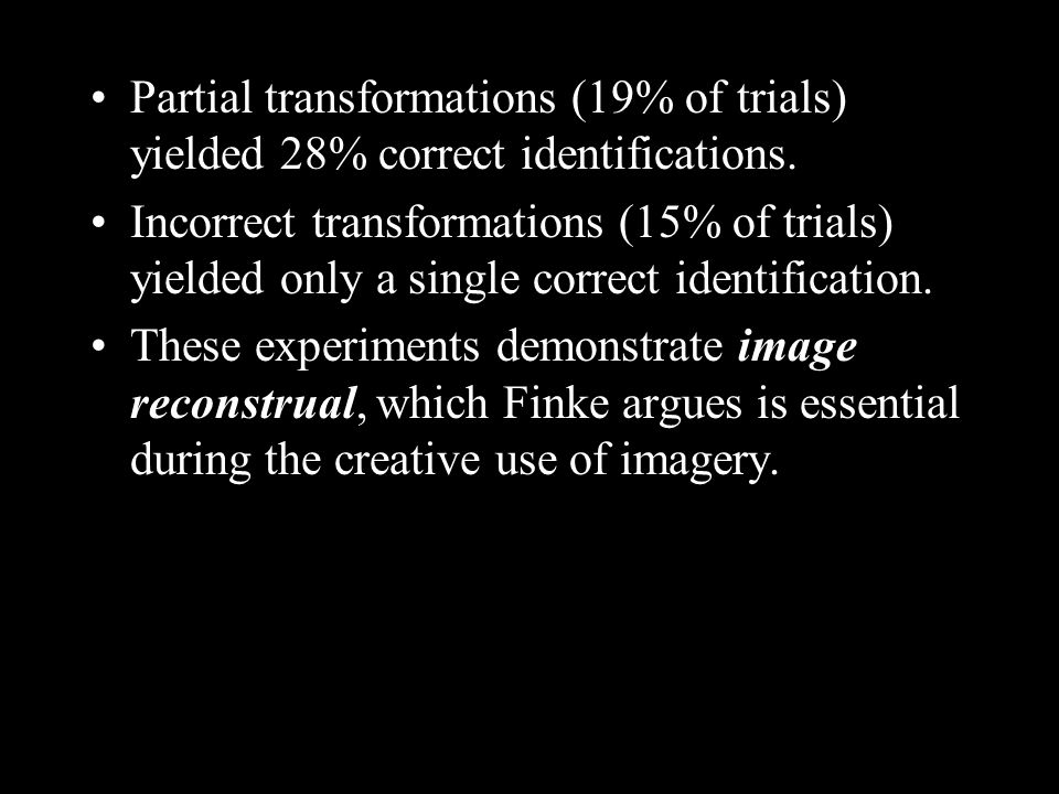 Partial transformations (19% of trials) yielded 28% correct identifications.