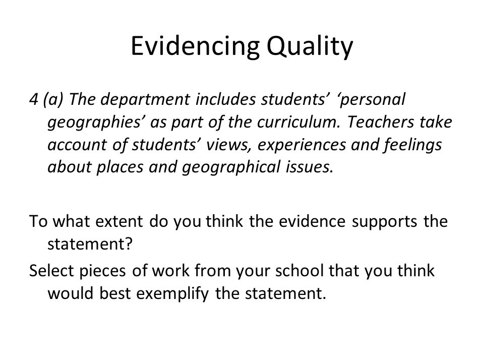 Evidencing Quality 4 (a) The department includes students personal geographies as part of the curriculum.