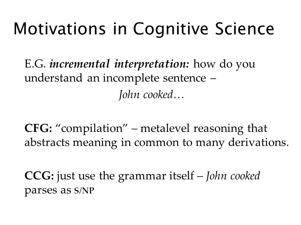 Motivations in Cognitive Science E.G.