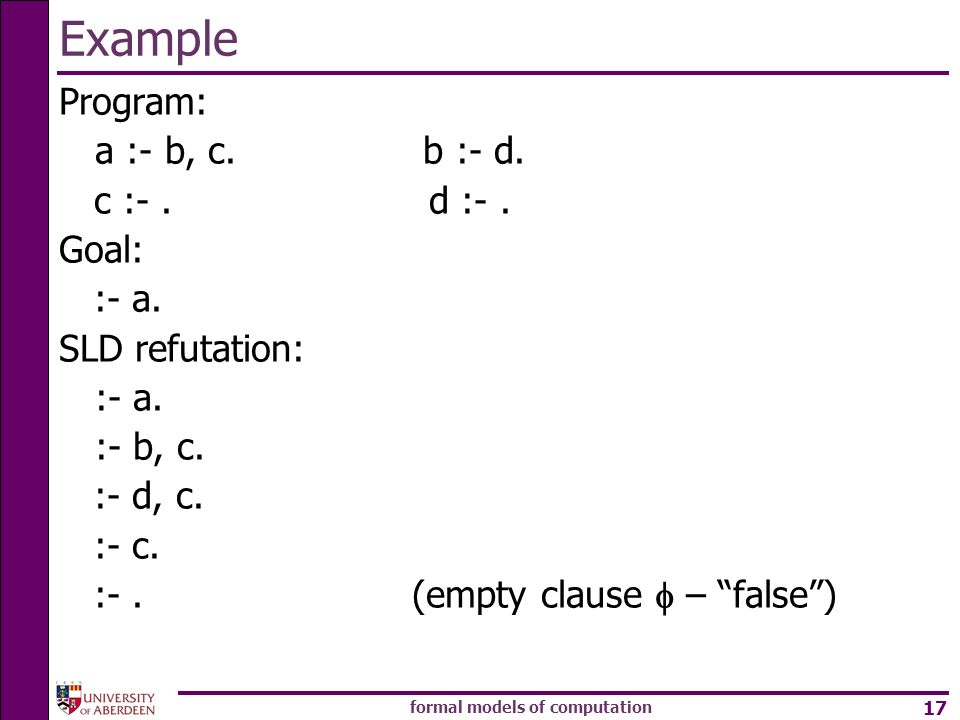 formal models of computation 17 Example Program: a :- b, c.