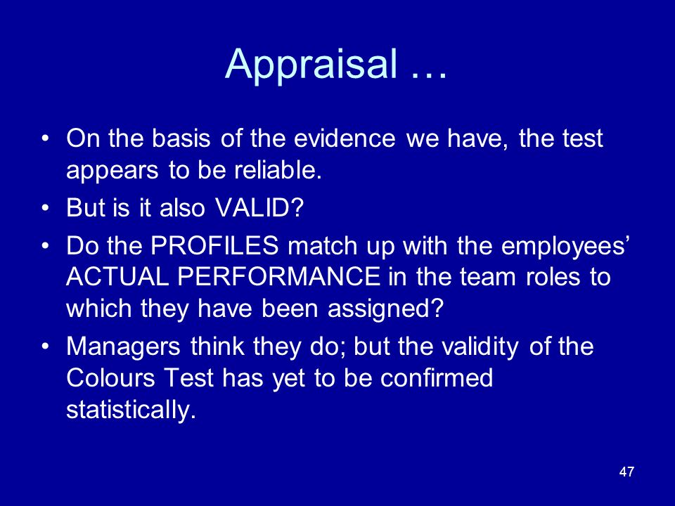 47 Appraisal … On the basis of the evidence we have, the test appears to be reliable.