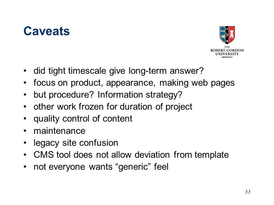 33 Caveats did tight timescale give long-term answer.