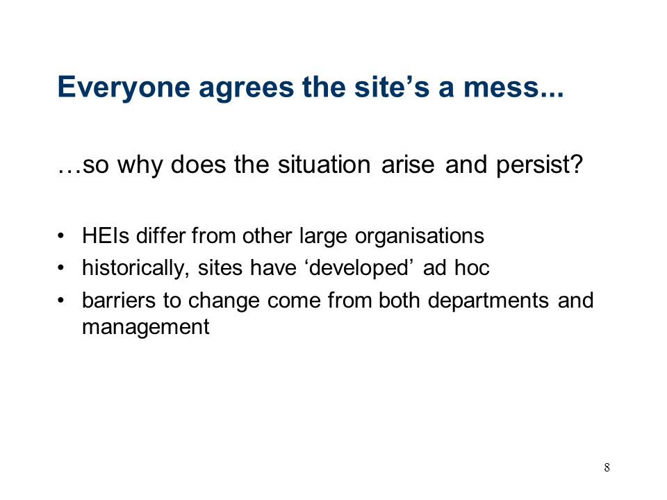 8 Everyone agrees the sites a mess... …so why does the situation arise and persist.