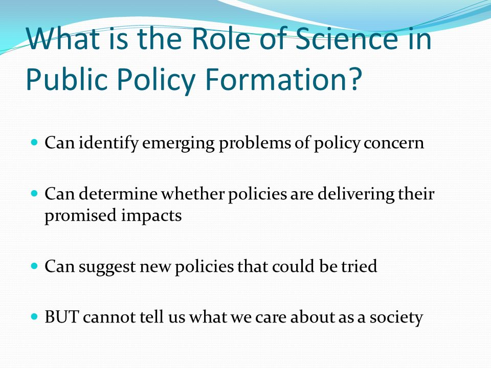 What is the Role of Science in Public Policy Formation.